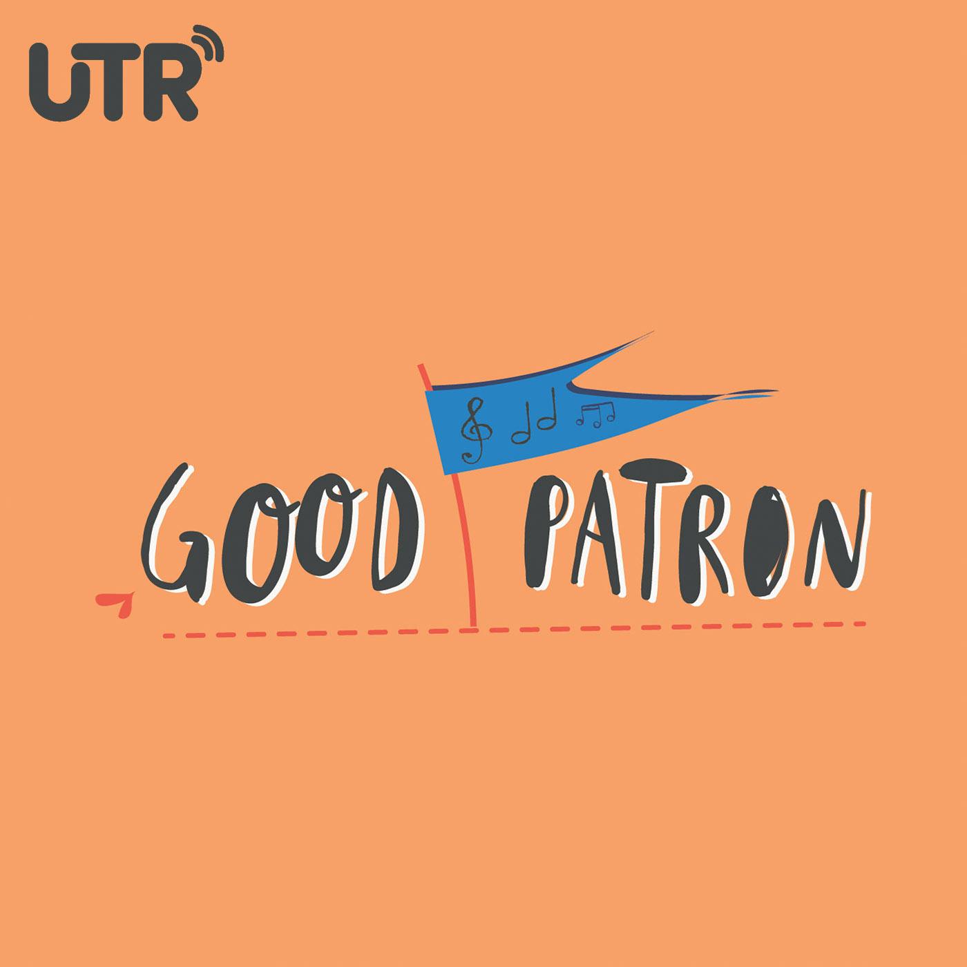 Good Patron - UTR Media